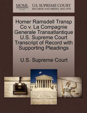 Homer Ramsdell Transp Co V. La Compagnie Generale Transatlantique U.S. Supreme Court Transcript of Record with Supporting Pleadings