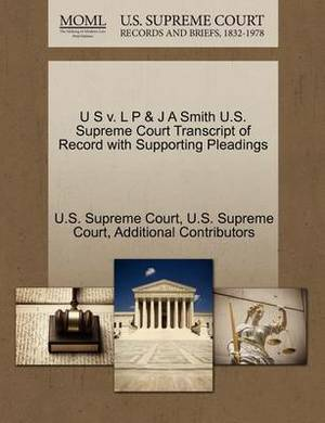 U S V. L P & J a Smith U.S. Supreme Court Transcript of Record with Supporting Pleadings