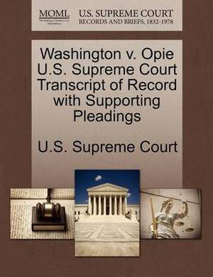Washington V. Opie U.S. Supreme Court Transcript of Record with Supporting Pleadings