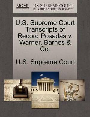U.S. Supreme Court Transcripts of Record Posadas V. Warner, Barnes & Co.