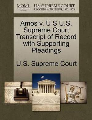 Amos V. U S U.S. Supreme Court Transcript of Record with Supporting Pleadings