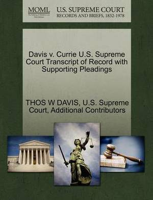 Davis V. Currie U.S. Supreme Court Transcript of Record with Supporting Pleadings