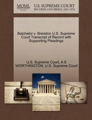 Batchelor V. Brereton U.S. Supreme Court Transcript of Record with Supporting Pleadings