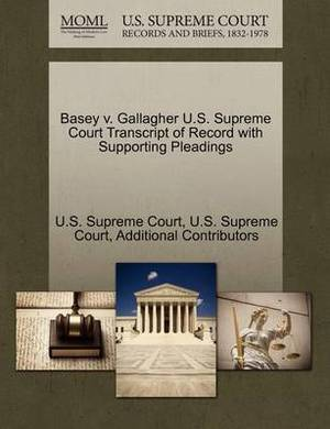 Basey V. Gallagher U.S. Supreme Court Transcript of Record with Supporting Pleadings