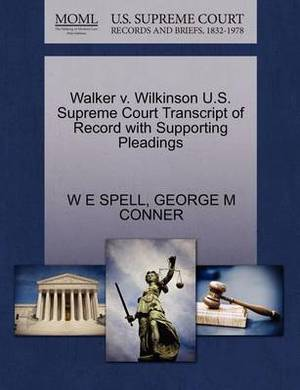 Walker V. Wilkinson U.S. Supreme Court Transcript of Record with Supporting Pleadings