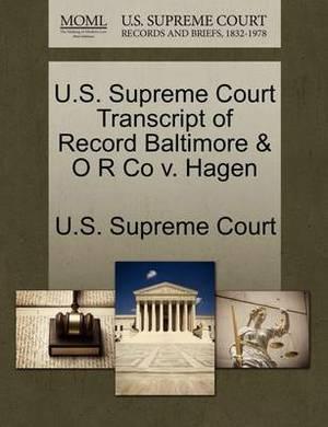 U.S. Supreme Court Transcript of Record Baltimore & O R Co V. Hagen