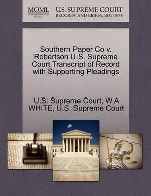 Southern Paper Co V. Robertson U.S. Supreme Court Transcript of Record with Supporting Pleadings