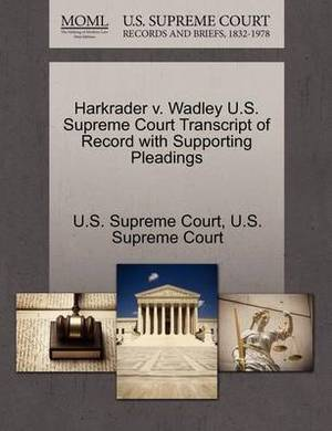 Harkrader V. Wadley U.S. Supreme Court Transcript of Record with Supporting Pleadings
