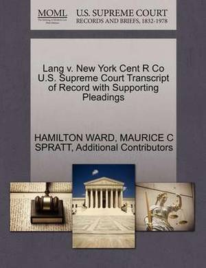 Lang V. New York Cent R Co U.S. Supreme Court Transcript of Record with Supporting Pleadings