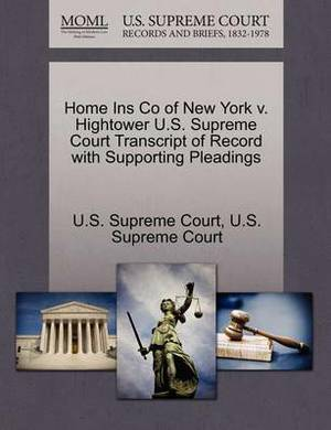 Home Ins Co of New York V. Hightower U.S. Supreme Court Transcript of Record with Supporting Pleadings