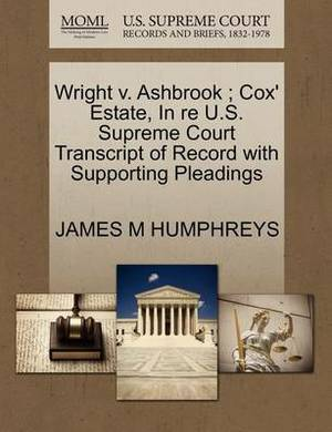 Wright V. Ashbrook; Cox' Estate, in Re U.S. Supreme Court Transcript of Record with Supporting Pleadings
