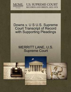 Downs V. U S U.S. Supreme Court Transcript of Record with Supporting Pleadings