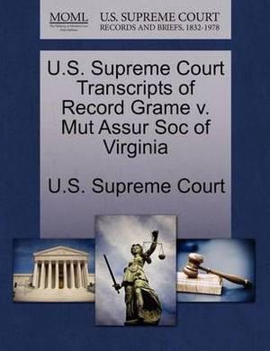 U.S. Supreme Court Transcripts of Record Grame V. Mut Assur Soc of Virginia