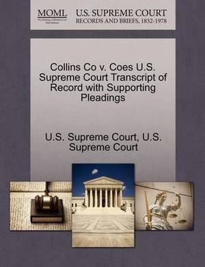 Collins Co V. Coes U.S. Supreme Court Transcript of Record with Supporting Pleadings