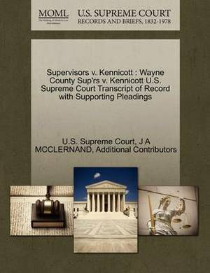 Supervisors V. Kennicott: Wayne County Sup'rs V. Kennicott U.S. Supreme Court Transcript of Record with Supporting Pleadings