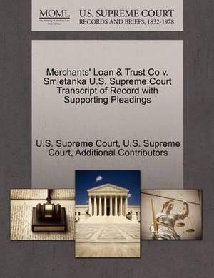 Merchants' Loan & Trust Co V. Smietanka U.S. Supreme Court Transcript of Record with Supporting Pleadings