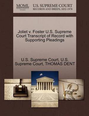 Joliet V. Foster U.S. Supreme Court Transcript of Record with Supporting Pleadings
