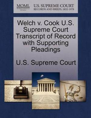 Welch V. Cook U.S. Supreme Court Transcript of Record with Supporting Pleadings