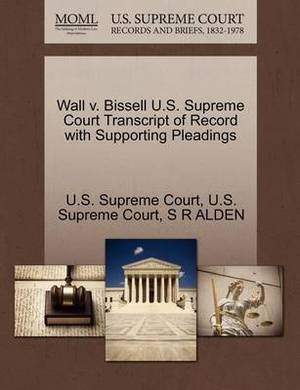 Wall V. Bissell U.S. Supreme Court Transcript of Record with Supporting Pleadings