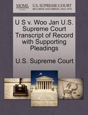 U S V. Woo Jan U.S. Supreme Court Transcript of Record with Supporting Pleadings