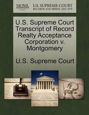 U.S. Supreme Court Transcript of Record Realty Acceptance Corporation V. Montgomery