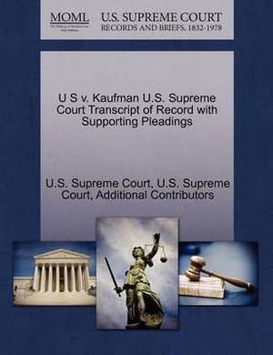 U S V. Kaufman U.S. Supreme Court Transcript of Record with Supporting Pleadings