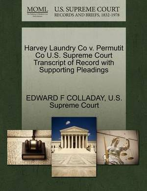 Harvey Laundry Co V. Permutit Co U.S. Supreme Court Transcript of Record with Supporting Pleadings