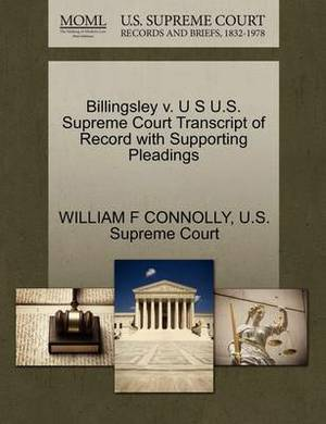 Billingsley V. U S U.S. Supreme Court Transcript of Record with Supporting Pleadings