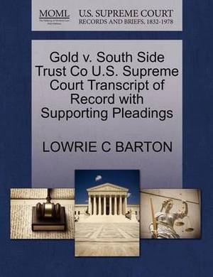 Gold V. South Side Trust Co U.S. Supreme Court Transcript of Record with Supporting Pleadings