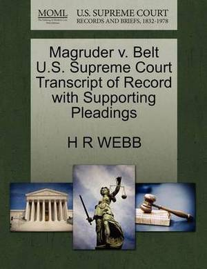 Magruder V. Belt U.S. Supreme Court Transcript of Record with Supporting Pleadings