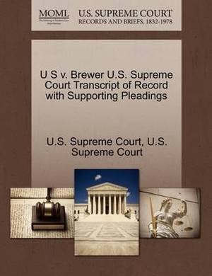 U S V. Brewer U.S. Supreme Court Transcript of Record with Supporting Pleadings