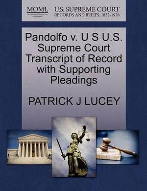Pandolfo V. U S U.S. Supreme Court Transcript of Record with Supporting Pleadings