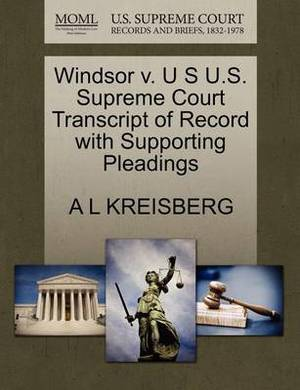 Windsor V. U S U.S. Supreme Court Transcript of Record with Supporting Pleadings