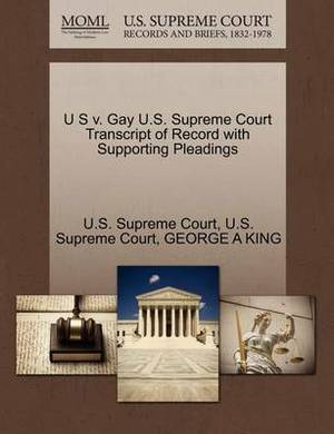 U S V. Gay U.S. Supreme Court Transcript of Record with Supporting Pleadings