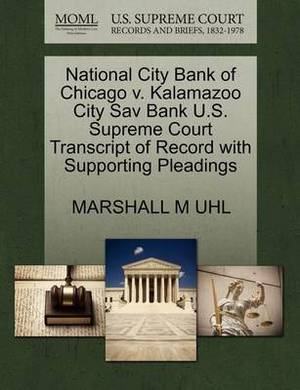 National City Bank of Chicago V. Kalamazoo City Sav Bank U.S. Supreme Court Transcript of Record with Supporting Pleadings