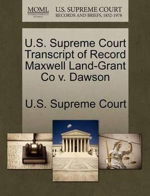 U.S. Supreme Court Transcript of Record Maxwell Land-Grant Co V. Dawson