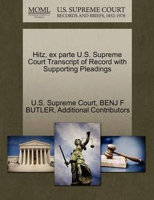 Hitz, Ex Parte U.S. Supreme Court Transcript of Record with Supporting Pleadings
