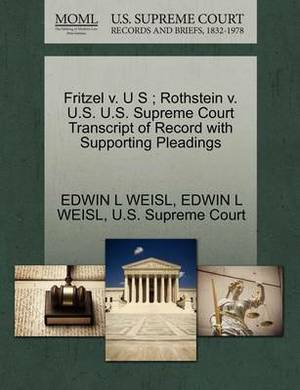 Fritzel V. U S; Rothstein V. U.S. U.S. Supreme Court Transcript of Record with Supporting Pleadings