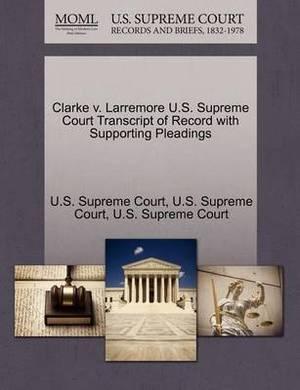 Clarke V. Larremore U.S. Supreme Court Transcript of Record with Supporting Pleadings