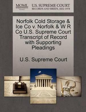 Norfolk Cold Storage & Ice Co V. Norfolk & W R Co U.S. Supreme Court Transcript of Record with Supporting Pleadings