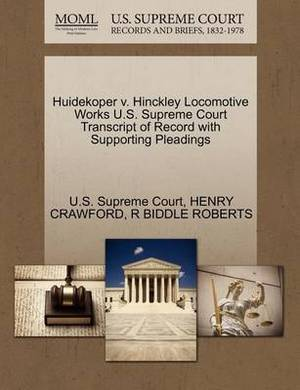 Huidekoper V. Hinckley Locomotive Works U.S. Supreme Court Transcript of Record with Supporting Pleadings