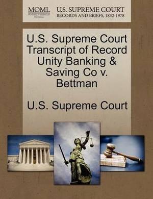 U.S. Supreme Court Transcript of Record Unity Banking & Saving Co V. Bettman