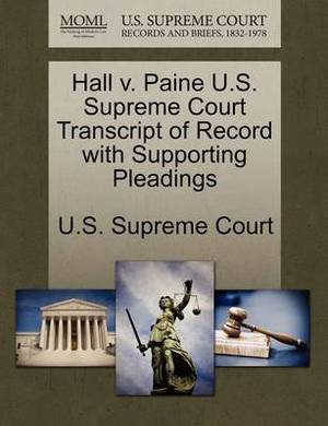 Hall V. Paine U.S. Supreme Court Transcript of Record with Supporting Pleadings