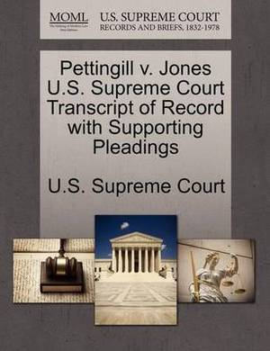 Pettingill V. Jones U.S. Supreme Court Transcript of Record with Supporting Pleadings