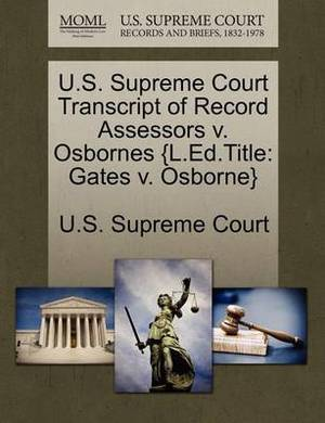 U.S. Supreme Court Transcript of Record Assessors V. Osbornes {L.Ed.Title: Gates V. Osborne}