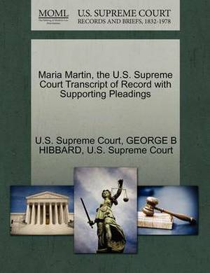 Maria Martin, the U.S. Supreme Court Transcript of Record with Supporting Pleadings