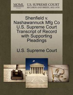 Shenfield V. Nashawannuck Mfg Co U.S. Supreme Court Transcript of Record with Supporting Pleadings