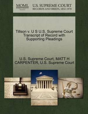 Tillson V. U S U.S. Supreme Court Transcript of Record with Supporting Pleadings
