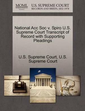 National Acc Soc V. Spiro U.S. Supreme Court Transcript of Record with Supporting Pleadings
