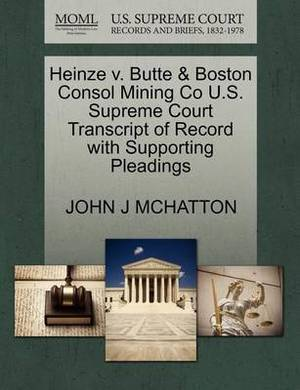 Heinze V. Butte & Boston Consol Mining Co U.S. Supreme Court Transcript of Record with Supporting Pleadings